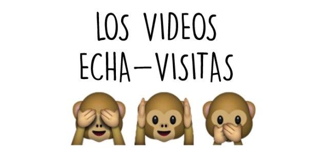 videos-echa-visitas
